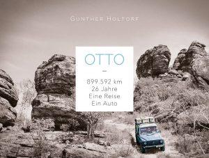 Otto - 899.592 km - 26 Jahre - Eine Reise - Ein Auto, Gunther Holtorf